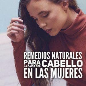 Remedios naturales para la caida del cabello en las mujeres